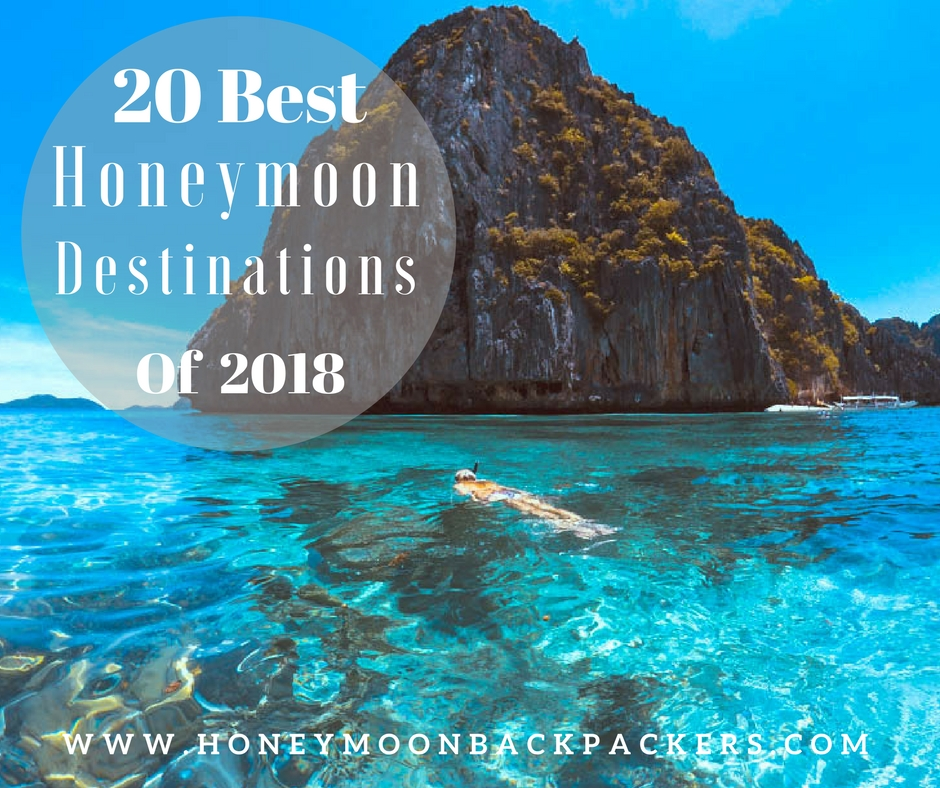 top 20 romantic honeymoon destination of 2018 honeymoon